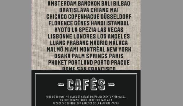 Jean Michel Dufaux nous fait vivre 20 pays, 45 villes et autant de cafés mythiques