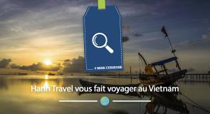 [Miss Curieuse] Hanh Travel vous fait voyager au Vietnam.