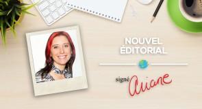 [ÉDITO] Nouvel éditorial – Signé Ariane