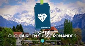 [Top 13] Quoi faire en Suisse romande?