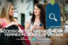 [Miss Curieuse] 11 accessoires pour les femmes mordues de voyage