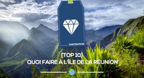[Top 10]: Quoi faire à l'île de la Réunion