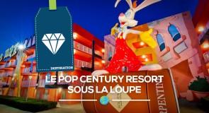 [Disney] Le Pop Century Resort sous la loupe