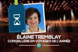 [Élaine Tremblay] conseillère en voyages de l'année