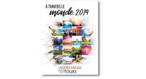 Premium Tours lance sa brochure « À travers le monde 2019 »