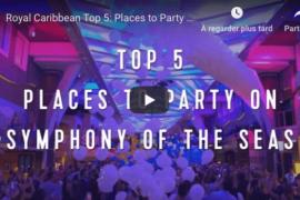 [VIDÉO] TOP 5 des endroits où faire la fête à bord du Symphony of the Seas