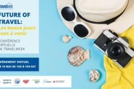 [ÉVÉNEMENT] Le groupe Travelweek vous convie à sa nouvelle conférence «Future of Travel: Sunnier Days Ahead» avec un panel de dirigeants de l'industrie